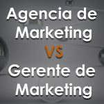 Agencia de Marketing VS Gerente de Marketing